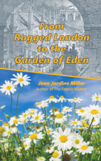 From Ragged London to the Garden of Eden